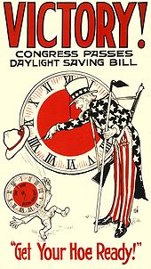 "Poster titled ""VICTORY! CONGRESS PASSES DAYLIGHT SAVING BILL"" showing Uncle Sam turning a clock to daylight saving time as a clock-headed figure throws his hat in the air. The clock face of the figure reads ""ONE HOUR OF EXTRA DAYLIGHT"". The bottom caption says ""Get Your Hoe Ready!"""