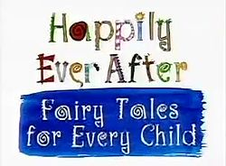 Happily Ever After - Fairy Tales for Every Child.jpg
